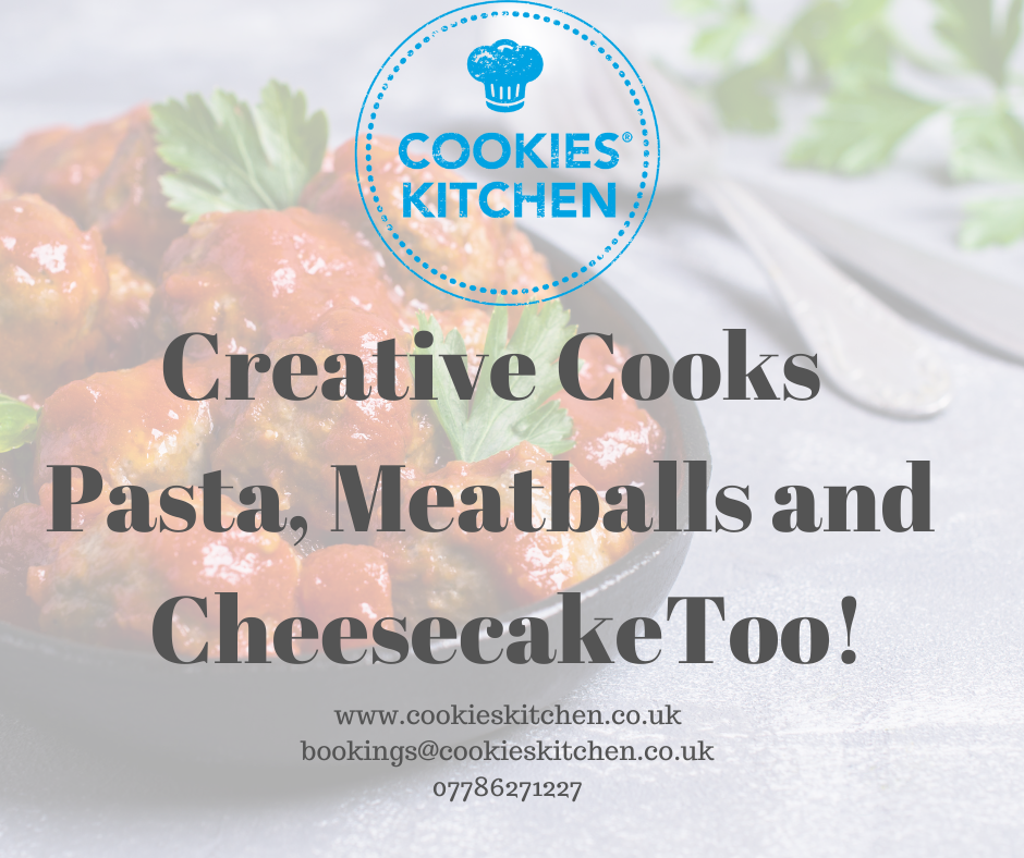 Creative Cooks (10-16 years) - Pasta, Meatballs and Cheesecake Too!