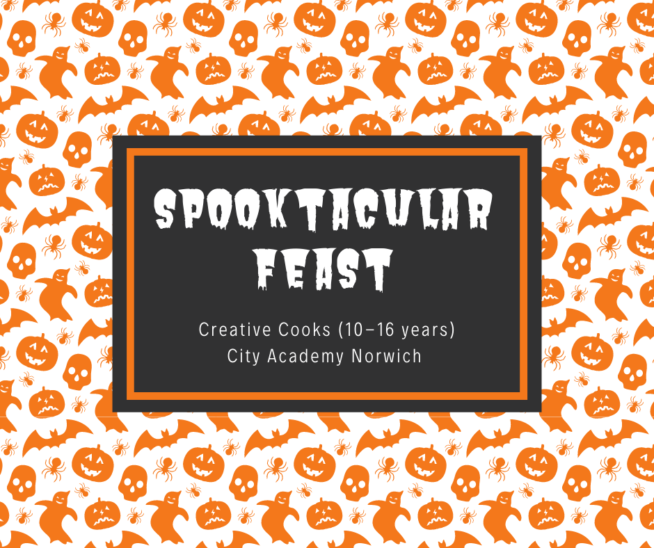 Creative Cooks (10-16 years) Spooktacular Feast - City Academy Norwich